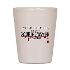 Zombie Hunter - 5th Grade Shot Glass