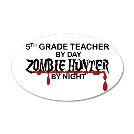 Zombie Hunter - 5th Grade 20x12 Oval Wall Decal
