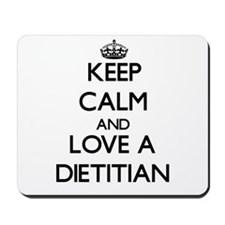 Keep Calm and Love a Dietitian Mousepad