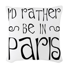 Rather Be In Paris Woven Throw Pillow