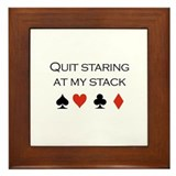 Quit staring at my stack / Poker Framed Tile