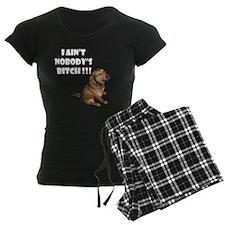 Nobody's Bitch!!!  Pajamas