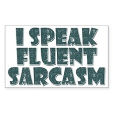 I Speak Fluent Sarcasm Bumper Stickers
