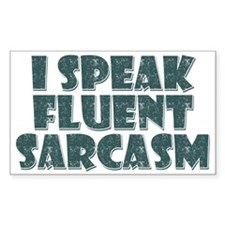 I Speak Fluent Sarcasm Decal