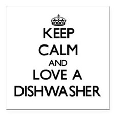 Keep Calm and Love a Dishwasher Square Car Magnet