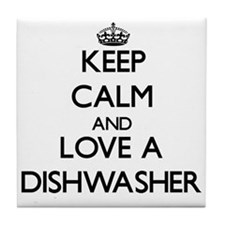 Keep Calm and Love a Dishwasher Tile Coaster