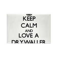 Keep Calm and Love a Drywaller Magnets
