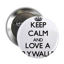"Keep Calm and Love a Drywaller 2.25"" Button"