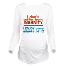 I dont Suffer Long Sleeve Maternity T-Shirt