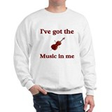 I've Got The Music In Me Sweatshirt