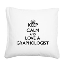 Keep Calm and Love a Graphologist Square Canvas Pi