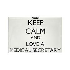 Keep Calm and Love a Medical Secretary Magnets