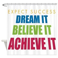 Expect Success Shower Curtain