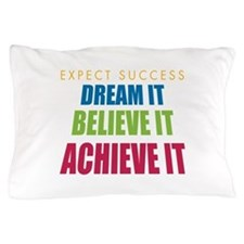 Expect Success Pillow Case