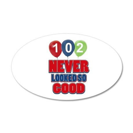 102 never looked so good 20x12 Oval Wall Decal
