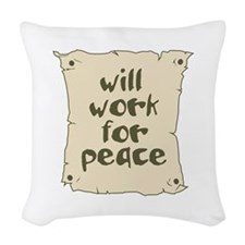 Will Work for Peace Woven Throw Pillow