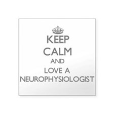Keep Calm and Love a Neurophysiologist Sticker