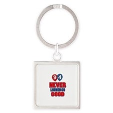 94 never looked so good Square Keychain