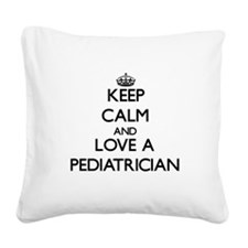 Keep Calm and Love a Pediatrician Square Canvas Pi