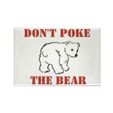 Don't Poke The Bear Rectangle Magnet