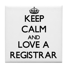 Keep Calm and Love a Registrar Tile Coaster