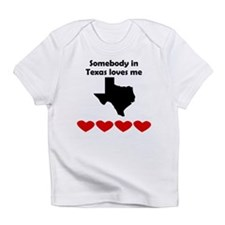 Somebody in Texas Loves Me Infant T-Shirt