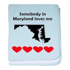 Somebody in Maryland Loves Me baby blanket