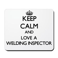 Keep Calm and Love a Welding Inspector Mousepad