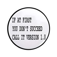 "Call It Version 1.0 Computer Joke 3.5"" Button"