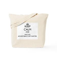 Keep Calm and Hug an Advertising Copywriter Tote B