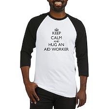 Keep Calm and Hug an Aid Worker Baseball Jersey