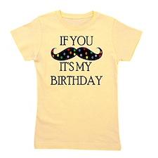 If you mustache...it's my birthday Girl's Tee