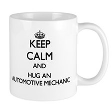 Keep Calm and Hug an Automotive Mechanic Mugs