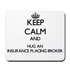 Keep Calm and Hug an Insurance Placing Broker Mous