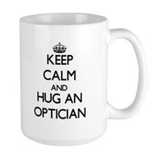 Keep Calm and Hug an Optician Mugs