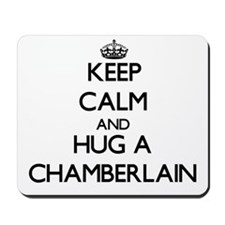 Keep Calm and Hug a Chamberlain Mousepad