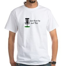 Disc Golf Shut Up And Play White Shirt