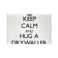 Keep Calm and Hug a Drywaller Magnets