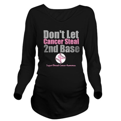 Dont Let Cancer Steal 2nd Base Long Sleeve Materni
