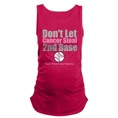 Dont Let Cancer Steal 2nd Base Maternity Tank Top
