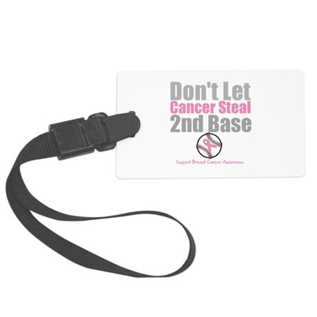 Dont Let Cancer Steal 2nd Base Large Luggage Tag