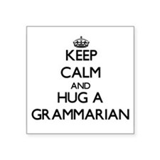 Keep Calm and Hug a Grammarian Sticker