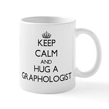 Keep Calm and Hug a Graphologist Mugs