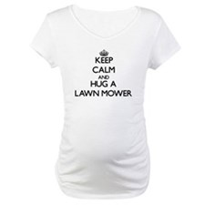 Keep Calm and Hug a Lawn Mower Shirt