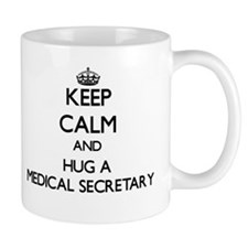 Keep Calm and Hug a Medical Secretary Mugs