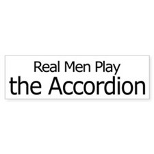Real Men Play Accordion Bumper Bumper Sticker