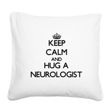 Keep Calm and Hug a Neurologist Square Canvas Pill