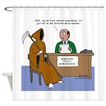 Death Applies to Seminary Shower Curtain