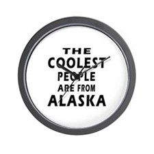 The Coolest People Are From Alaska Wall Clock