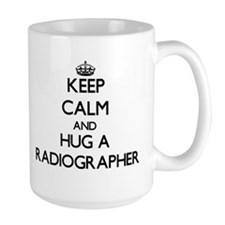 Keep Calm and Hug a Radiographer Mugs